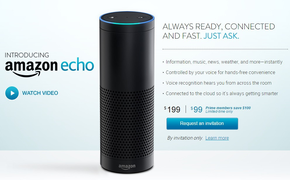 Amazon Echo, Amazon.com, HomePod, Smart speaker, Amazon Alexa, Apple, Amazon Echo Plus, Voice command device, ALWAYS READY, CONNECTEDAND FAST. JUST ASK.INTRODUCING. Information, music, news, weather, and more-instantly.Controlled by your voice for hands-free convenienceVoice recognition hears you from across the room.Connected to the cloud so it's always getting smarteramazon echoWATCH VIDEOPrime members save S100Limited-time onlyRequest an invitationBy invitation only. Learn moreamazon, ALWAYS, READY,, CONNECTED, AND, FAST., JUST, ASK., INTRODUCING, Information,, music,, news,, weather,, and, more-instantly, .Controlled, by, your, voice, for, hands-free, convenience, Voice, recognition, hears, you, from, across, the, room, .Connected, to, the, cloud, so, it's, always, getting, smarter, amazon, echo, WATCH, VIDEO, Prime, members, save, S100, Limited-time, only, Request, an, invitation, By, invitation, only., Learn, more, amazon, product, product, multimedia, electronics accessory, electronics, brand, ALWAYS READY, CONNECTEDAND FAST. JUST ASK.INTRODUCING. Information, music, news, weather, and more-instantly.Controlled by your voice for hands-free convenienceVoice recognition hears you from across the room.Connected to the cloud so it's always getting smarteramazon echoWATCH VIDEOPrime members save S100Limited-time onlyRequest an invitationBy invitation only. Learn moreamazon, Amazon Echo, Amazon Echo,Amazon.com,HomePod,智能揚聲器,亞馬遜Alexa,Apple,Amazon Echo Plus,語音命令設備,始終準備就緒,連接快速。只是ASK.INTRODUCING。信息,音樂,新聞,天氣,更即時。由您的語音控制免提便利VoiceVoice識別從房間中聽到你。連接到雲,所以它總是得到smarteramazon echoWATCH VIDEOPrime成員保存S100Limited時間隻請求邀請邀請邀請只要。 Learn moreamazon,ALWAYS,READY,CONNECTED,和FAST,JUST,ASK。,INTRODUCING,Information ,, music ,, news ,, weather,and,more-instant。 ,免提,便利,語音,識別,聽到,你,從,對面,房間,連接,到,雲,所以,它總是越來越聰明,亞馬遜,迴聲,手錶,視頻, Prime,會員,保存,S100,限時,只有,請求,邀請,只有,邀請,只有。,學習,更多,亞馬遜,產品,產品,多媒體,電子產品配件,電子產品,品牌,總是準備好,連接和快速。只是ASK.INTRODUCING。信息,音樂,新聞,天氣,更即時。由您的語音控制免提便利VoiceVoice識別從房間中聽到你。連接到雲,所以它總是得到smarteramazon echoWATCH VIDEOPrime成員保存S100Limited時間隻請求邀請邀請邀請只要。了解moreamazon,Amazon Echo